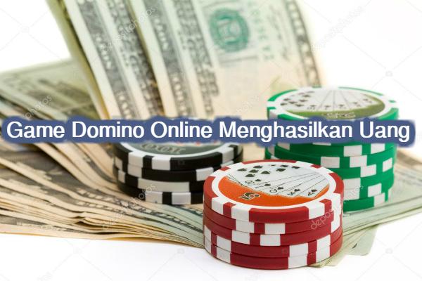 Game Domino Online Menghasilkan Uang Dengan Mudah