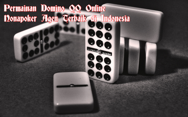 Permainan Domino QQ Online Nonapoker Agen Terbaik di Indonesia