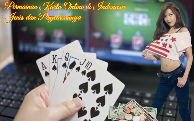 Permainan Kartu Online di Indonesia Jenis dan Penjelasannya