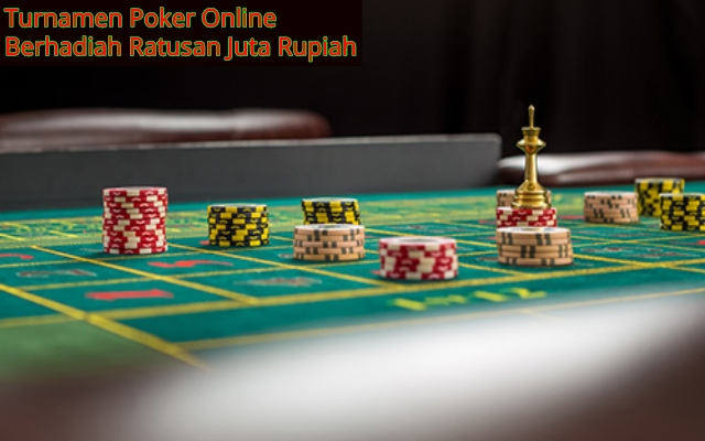 Turnamen Poker Online Berhadiah Ratusan Juta Rupiah